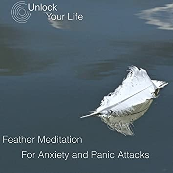Feather Meditation for Anxiety and Panic Attacks