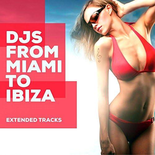 Djs From Miami To Ibiza
