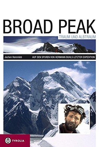 Broad Peak Traum und Albtraum, Auf den Spuren von Hermann Buhls letzter Expedition
