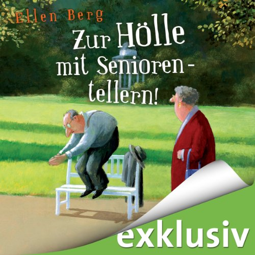Zur Hölle mit Seniorentellern! audiobook cover art