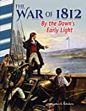 The War of 1812: By the Dawn's Early Light (Primary Source Readers) (English Edition)