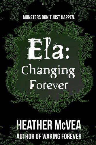Ela: Changing Forever (Waking Forever Series)