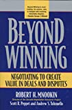 Beyond Winning: Negotiating to Create Value in Deals and Disputes (English Edition)