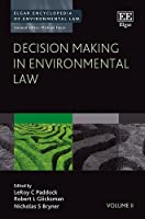 Decision Making in Environmental Law (Elgar Encyclopedia of Environmental Law)