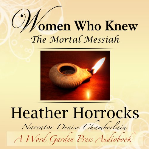 Women Who Knew the Mortal Messiah audiobook cover art
