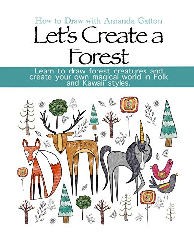 Let's Create a Forest in Two Styles, Folk and Kawaii: How to Draw with Amanda Gatton (English Edition)