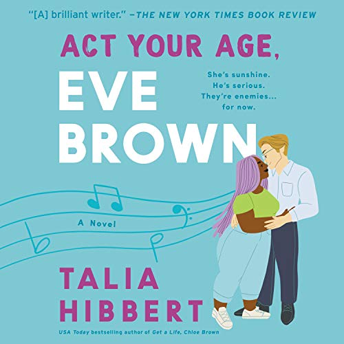 Act Your Age, Eve Brown by Talia Hibbert | Audiobook | Audible.com