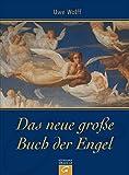 Das neue große Buch der Engel - Uwe Wolff