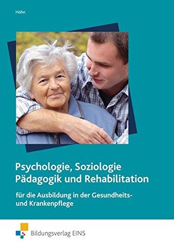 Psychologie, Soziologie, Pädagogik und Rehabilitation für die Ausbildung in der Gesundheits- und Krankenpflege