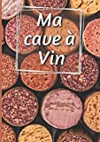 Ma cave à Vins: Livre de cave | Répertoire des vins | Carnet à remplir broché | 100 Pages | A4