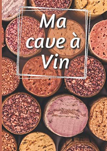 Ma cave à Vins: Livre de cave   Répertoire des vins   Carnet à remplir broché   100 Pages   A4