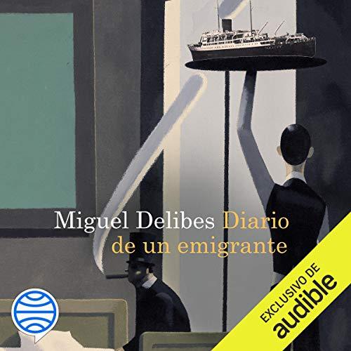 Diario de un emigrante (Narración en Castellano) [Diary of an Emigrant] cover art