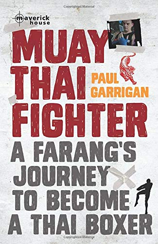 Muay Thai Fighter: A Farang's Journey To Become A Thai Boxer