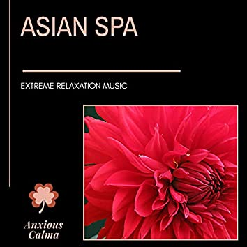 Asian Spa - Extreme Relaxation Music