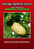 Herbs - Woman care: Morinda Citrifolia (English Edition)
