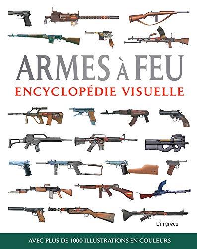 Encyclopédie visuelle - Armes à feu