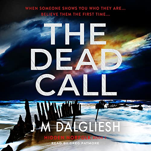 The Dead Call: A Chilling British Detective Crime Thriller (The Hidden Norfolk Murder Mystery Series, Book 6)