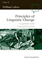 Principles of Linguistic Change, Cognitive and Cultural Factors (Language in Society)