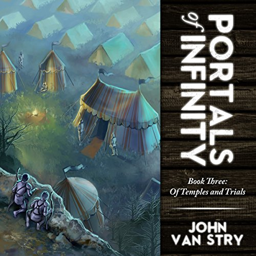 Portals of Infinity: Book Three: Of Temples and Trials audiobook cover art