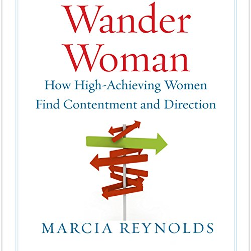 Wander Woman: How High-Achieving Women Find Contentment and Direction cover art