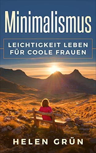 Minimalismus: Leichtigkeit leben für coole Frauen