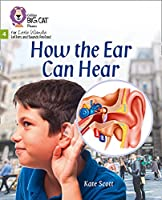 How the Ear Can Hear: Phase 4 (Big Cat Phonics for Little Wandle Letters and Sounds Revised)