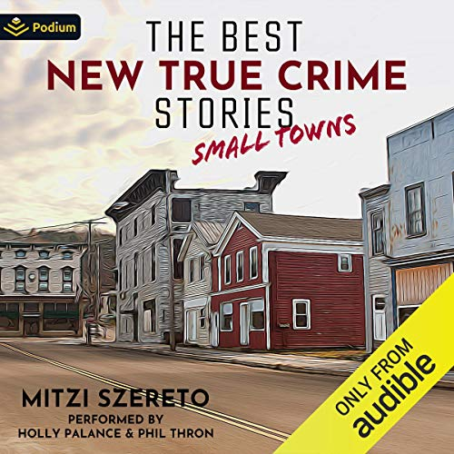 The Best New True Crime Stories: Small Towns cover art