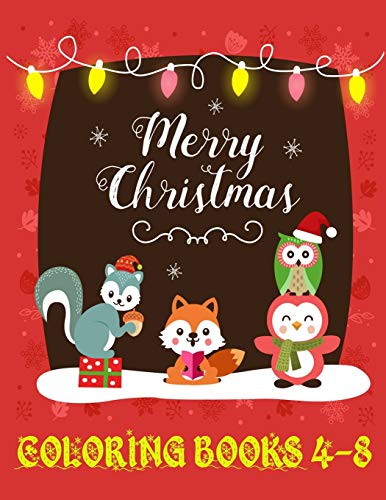merry christmas coloring books 4-8: The Best Christmas Stocking Stuffers Gift Idea for Girls Ages 4-8 Year Olds Girl Gifts Cute christmas Coloring Pages