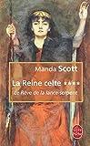 La Reine celte tome 4 - Le Rêve de la lance-serpent