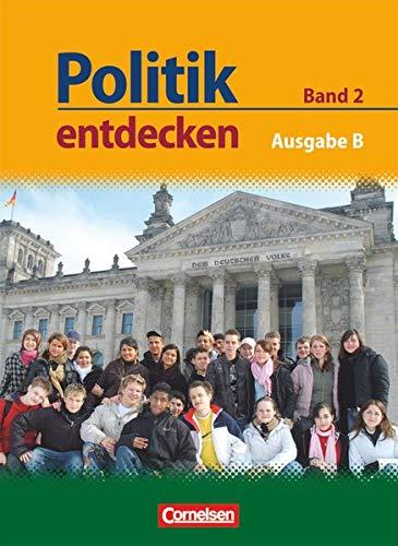Politik entdecken - Ausgabe B: Sekundarstufe I - Nordrhein-Westfalen: Band 2 - Schülerbuch