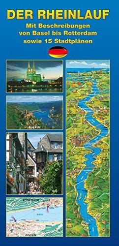 Der Rhein: von Basel bis Rotterdam: Mit Beschreibungen von Basel bis Rotterdam sowie 15 Stadtplänen