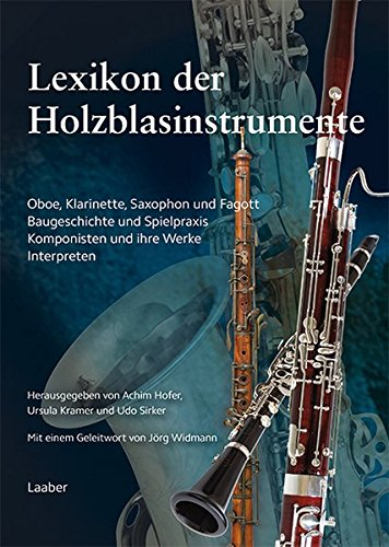 Lexikon der Holzblasinstrumente: Oboe / Klarinette / Saxsophon und Fagott / Baugeschichten und Spielpraxis / Komponisten und Ihre Werke / Interpreten ... und 24 Notenbeispielen (Instrumenten-Lexika)