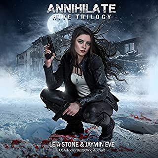 Annihilate     Hive Trilogy, Book 3              Written by:                                                                                                                                 Leia Stone,                                                                                        Jaymin Eve                               Narrated by:                                                                                                                                 Dara Rosenberg                      Length: 7 hrs and 21 mins     4 ratings     Overall 4.8