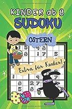 Sudoku für Kinder ab 8 Jahren Ostern: 80 kindgerechte Rätsel - Ideal als Geschenk oder Mitbringsel - Rätselheft ab 8 Jahren - Ferien - Rätselblock & Denksport - inkl. Lösungen (German Edition)