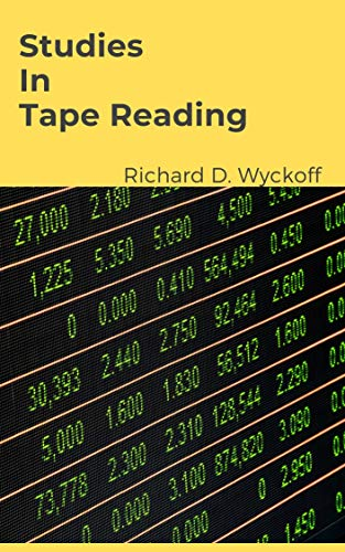 Studies In Tape Reading (Full Text Version Optimized For Kindle Reading) (English Edition)