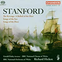 Stanford: Orchestral Songs - The Revenge: A Ballad of the Fleet; Songs of the Sea; Songs of the Fleet (2006-06-27)