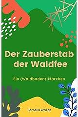 Der Zauberstab der Waldfee: Ein (Waldbaden)Märchen Kindle Ausgabe