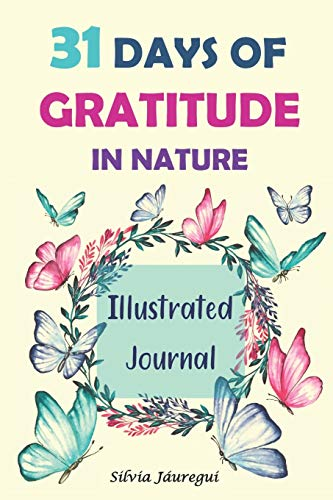 31 Days of Gratitude in Nature: Illustrated Journal (DAILY REMINDERS)