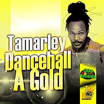 Dancehall A Gold (feat. Tamarley)