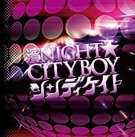 濱NIGHT☆CITYBOY [TYPE A]
