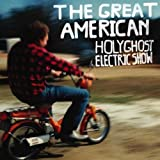 The Great American Holy Ghost Electric Show