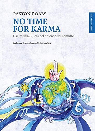 No time for karma: Uscire dalla Ruota del dolore e del conflitto (Lanterne)