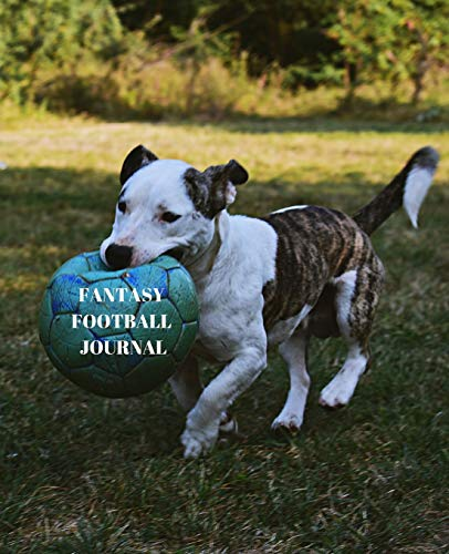 """Fantasy Football Journal: Plot Your Way to FPL Success with this 7.5"""" x 9.25"""" Season Diary (pit bull pup dog)"""