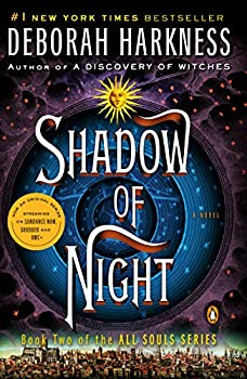 Shadow of Night  A Novel  All Souls Trilogy Book 2