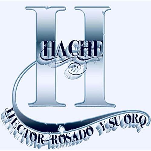 Hector Rosado y Su Orq. Hache