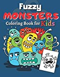 Fuzzy Monsters Coloring Book for Kids: Big Super Fun & Friendly Monsters All Children Will Love, Fun...