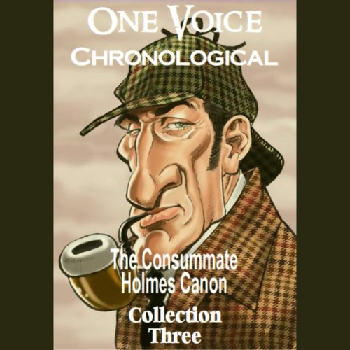 One Voice Chronological: The Consummate Holmes Canon, Collection 3 cover art