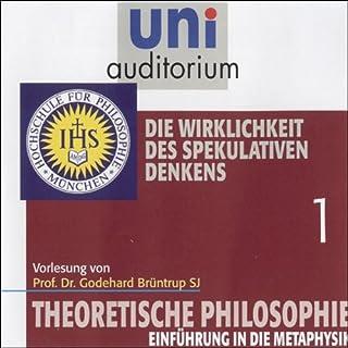 Die Wirklichkeit des spekulativen Denkens (Theoretische Philosophie 1) Titelbild