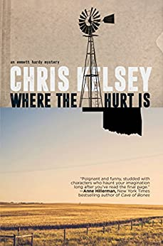 Where the Hurt Is (An Emmett Hardy Mystery Book 1) by [Chris Kelsey]