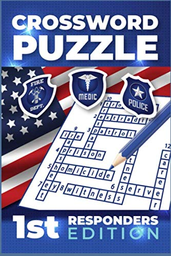 CROSSWORD PUZZLE 1ST RESPONDERS EDITION: 911 Emergency Responders Puzzle Notebook with Policeman, Firefighters and First Responder Terms for EMTs, Medics, and Rescuers